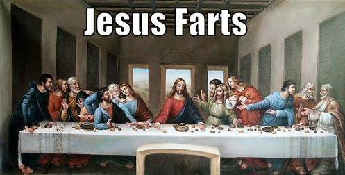 "[Leonardo da Vinci's ""The Last Supper"", which shows all the disciples leaning away from Jesus in awe... captioned with the text ""Jesus farts"".]"