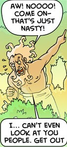 "[A panel from the Oglaf webcomic, featuring God in the Garden of Eden enraged and shouting: ""Aw! Noooo! Come on– that's just nasty! I… can't even look at you people. Get out""]"