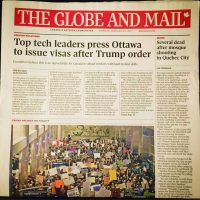 """[Cover of the print edition of The Globe and Mail from 30 January 2017. The headline story which takes up 80% of the page with a giant headline and large colour picture is: """"Top tech leaders press Ottawa to issue visas after Trump order"""". On the right is a single column story with a small headline: """"Several dead after mosque shooting in Quebec City"""". The story itself has almost no details of the event; a quarter of it is politician responses.]"""