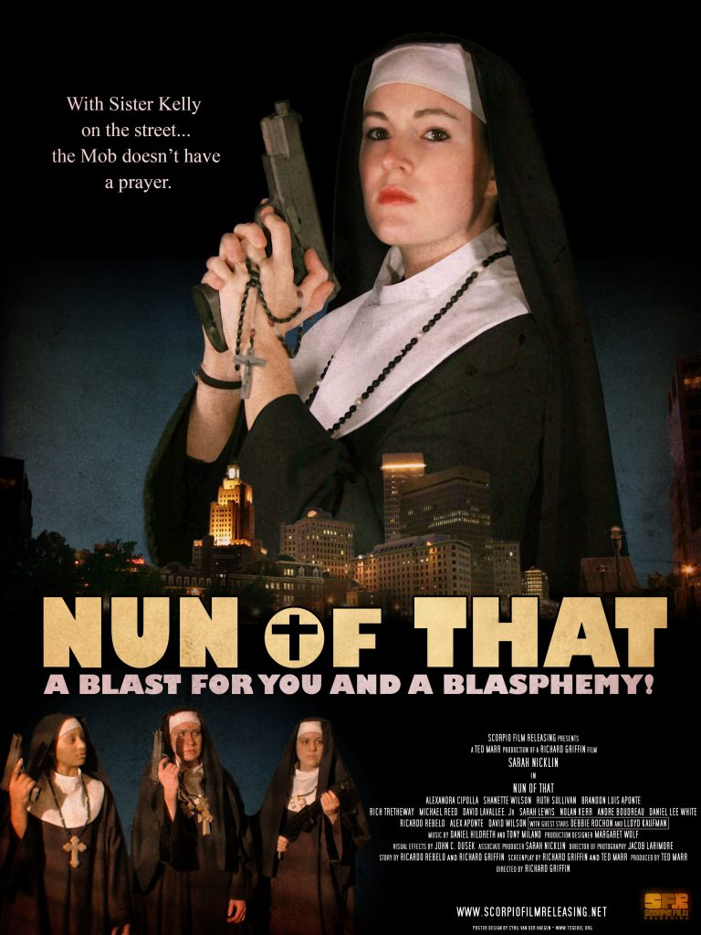 "[Movie poster for a film titled ""Nun of That"", featuring images of nuns with guns. The text reads: ""With Sister Kelly on the street… the Mob doesn't have a prayer."" The tagline is: ""A blast for you and a blasphemy.""]"