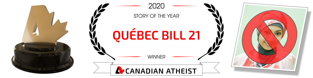 [Banner saying that Québec's Bill 21 is the 2020 Canadian Atheist story of the year]