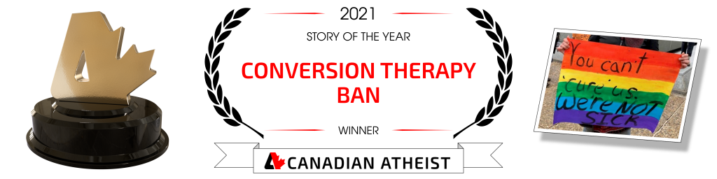 [Banner saying that the conversion therapy ban is the 2021 Canadian Atheist story of the year]